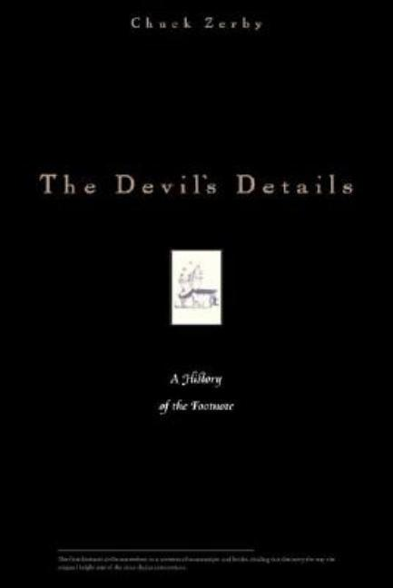 The Devil's Details: A History of the Footnote. Chuck Zerby