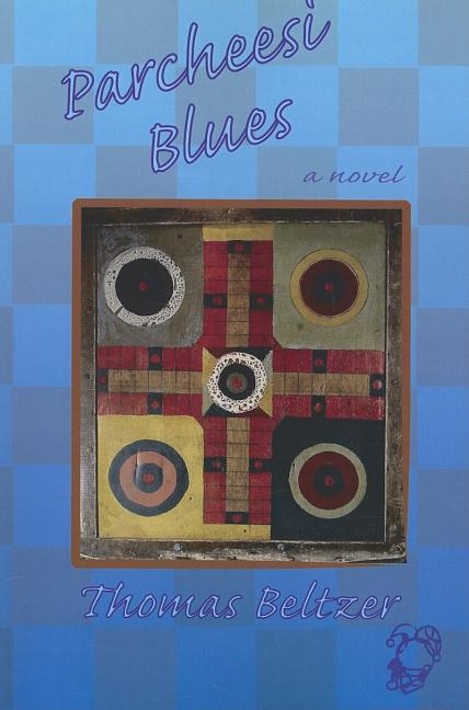 Parcheesi Blues. Thomas Beltzer