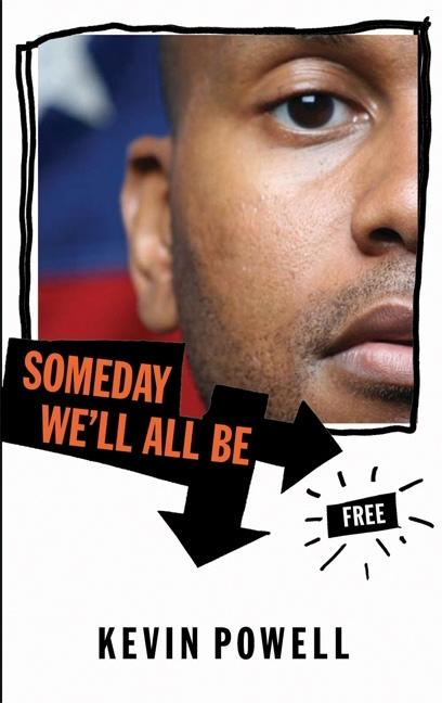 Someday We'll All Be Free. Kevin Powell