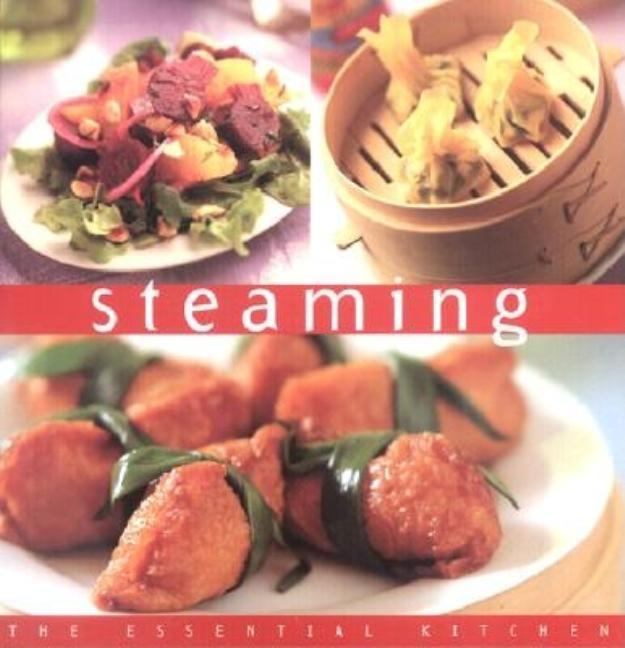 Steaming: The Essential Kitchen Series. Brigid Treloar
