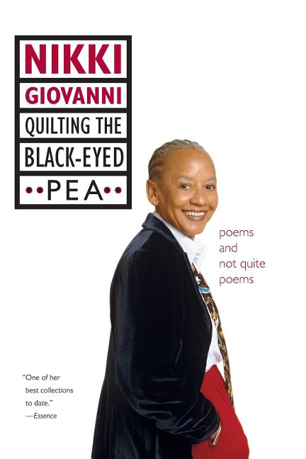 Quilting the Black-Eyed Pea: Poems and Not Quite Poems. Nikki Giovanni