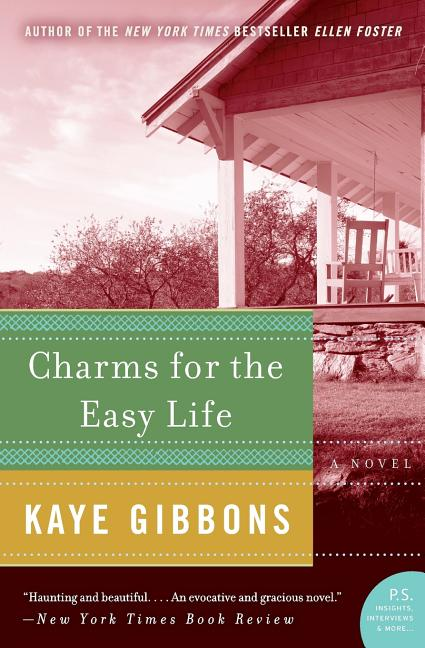 Charms for the Easy Life. Kaye Gibbons