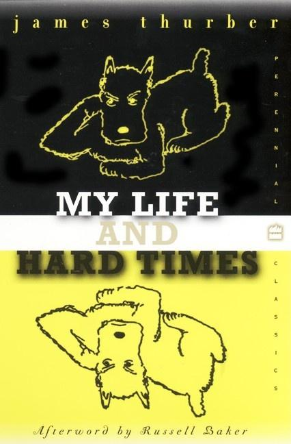 My Life and Hard Times. James Thurber.