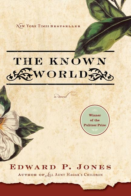 The Known World. Edward P. Jones