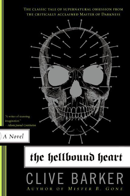 The Hellbound Heart: A Novel. Clive Barker