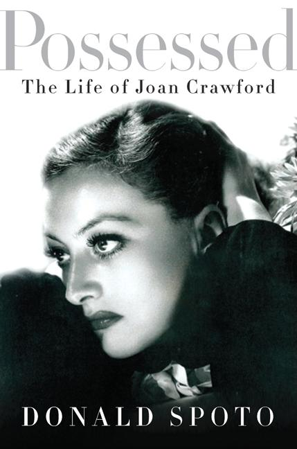 Possessed: The Life of Joan Crawford. Donald Spoto