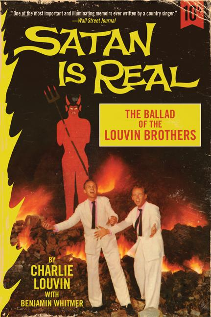 Satan Is Real: The Ballad of the Louvin Brothers. Charlie Louvin, Benjamin Whitmer