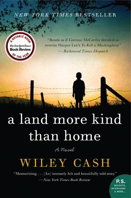 A Land More Kind Than Home: A Novel. Wiley Cash