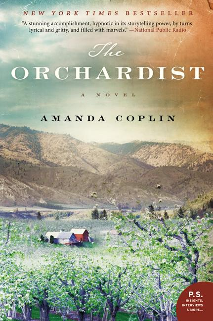 The Orchardist: A Novel. Amanda Coplin