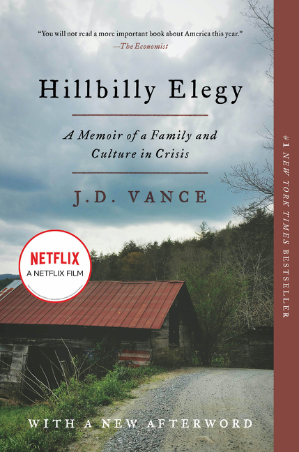 Hillbilly Elegy: A Memoir of a Family and Culture in Crisis. J. D. Vance.