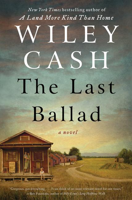 The Last Ballad: A Novel [SIGNED]. Wiley Cash