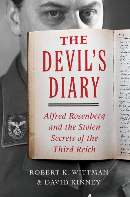 The Devil's Diary: Alfred Rosenberg and the Stolen Secrets of the Third Reich. Robert K. Wittman,...