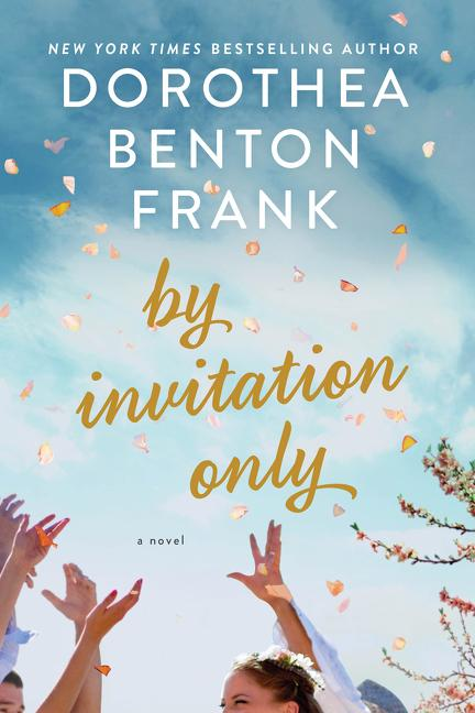 By Invitation Only. Dorothea Benton Frank