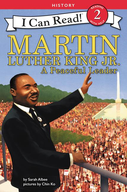 Martin Luther King Jr.: A Peaceful Leader (I Can Read Level 2). Sarah Albee