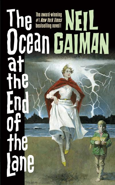 The Ocean at the End of the Lane. Neil Gaiman.