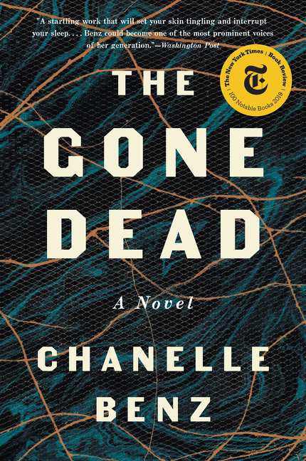 The Gone Dead: A Novel. Chanelle Benz