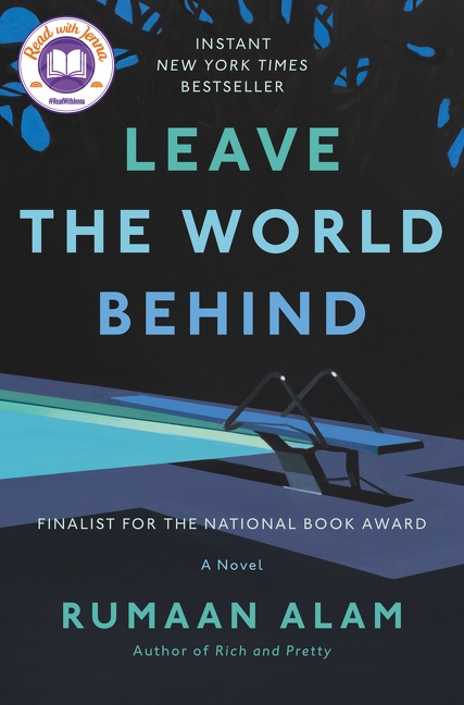 Leave the World Behind: A Novel. Rumaan Alam