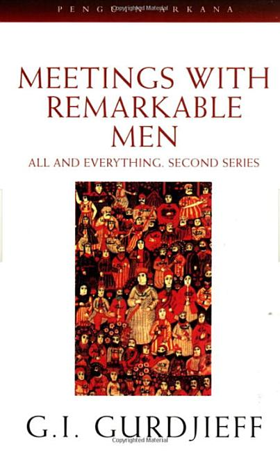 Meetings with Remarkable Men: All and Everything, 2nd Series. G. I. Gurdjieff