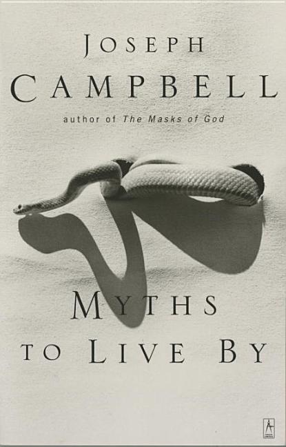 Myths to Live By. Joseph Campbell