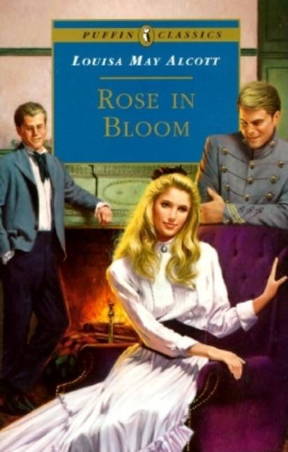 Rose in Bloom. Louisa May Alcott