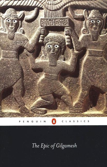 The Epic of Gilgamesh. Anonymous