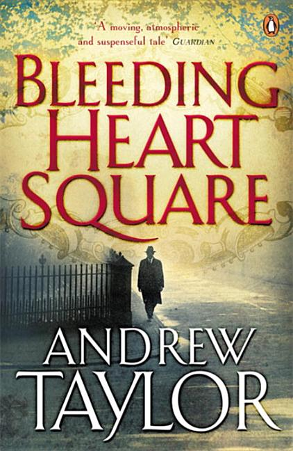 Bleeding Heart Square. Andrew Taylor