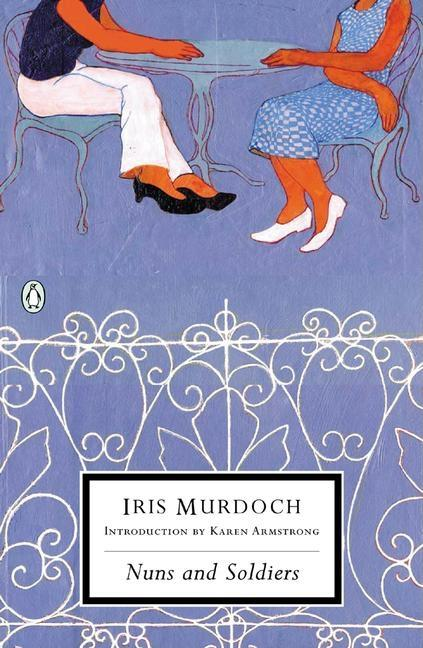Nuns and Soldiers. Iris Murdoch