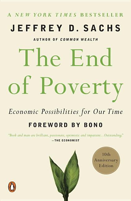 The End of Poverty: Economic Possibilities for Our Time. Jeffrey Sachs