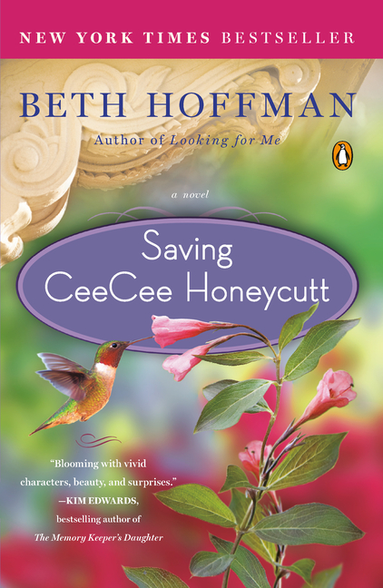 Saving CeeCee Honeycutt: A Novel. Beth Hoffman