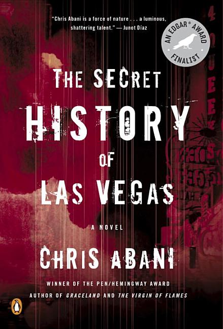 The Secret History of Las Vegas: A Novel. Chris Abani