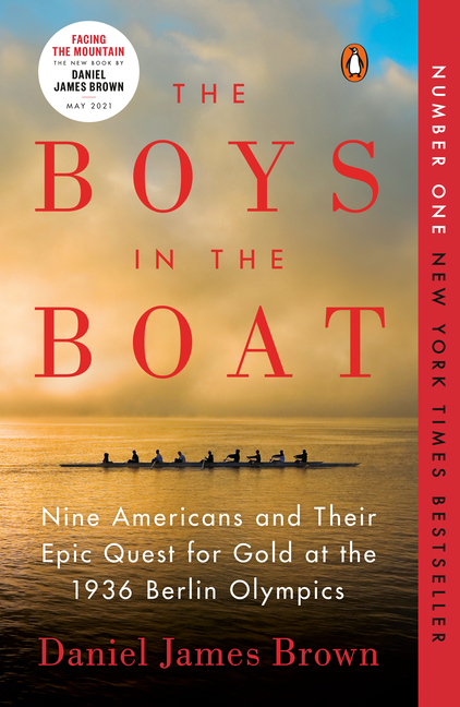 The Boys in the Boat: Nine Americans and Their Epic Quest for Gold at the 1936 Berlin Olympics. Daniel James Brown.
