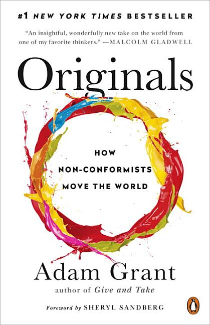 Originals: How Non-Conformists Move the World. Adam Grant.