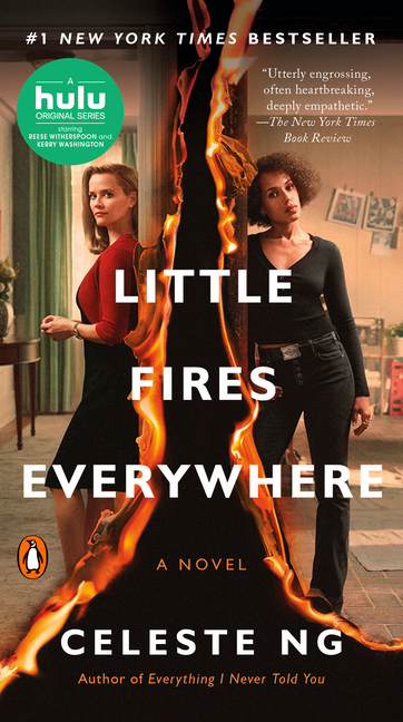 Little Fires Everywhere (Movie Tie-In): A Novel. Celeste Ng