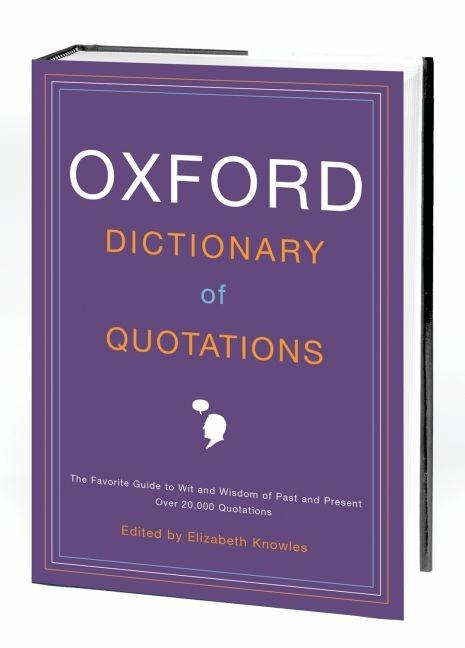 The Oxford Dictionary of Quotations. Elizabeth Knowles.