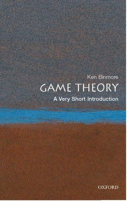 Game Theory: A Very Short Introduction. Ken Binmore