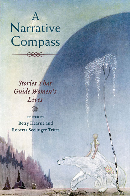 A Narrative Compass: Stories that Guide Women's Lives. Betsy Hearne, Roberta Seelinger Trites