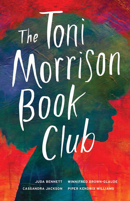 The Toni Morrison Book Club. Juda Bennett, Winnifred Brown-Glaude, Casssandra Jackson, Piper...