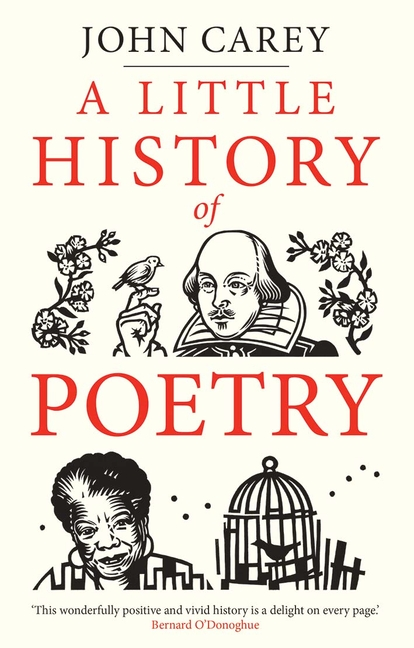 A Little History of Poetry (Little Histories). John Carey
