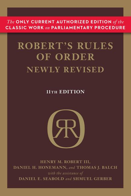 Robert's Rules of Order Newly Revised. Henry M. Robert III, Daniel H. Honemann, Thomas J. Balch