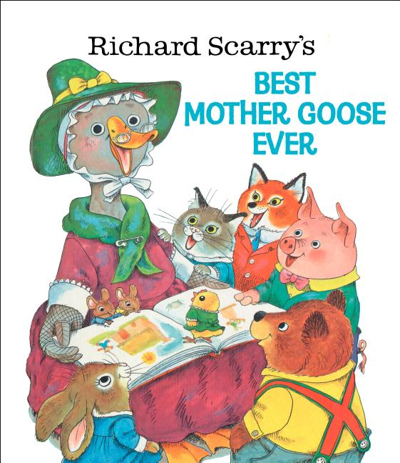 Richard Scarry's Best Mother Goose Ever (Giant Golden Book