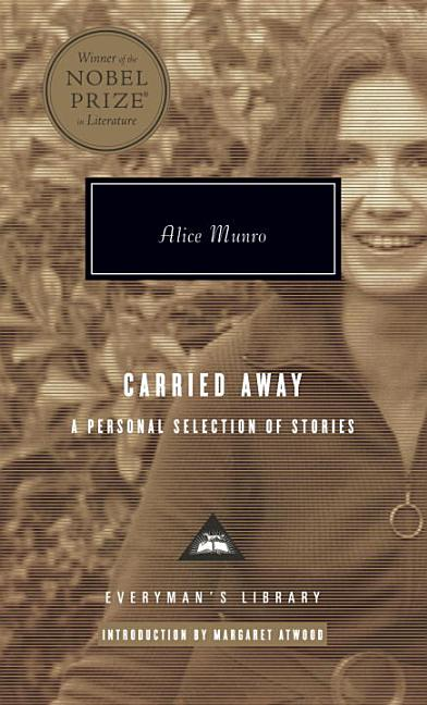 Carried Away: A Selection of Stories (Everyman's Library). Alice Munro