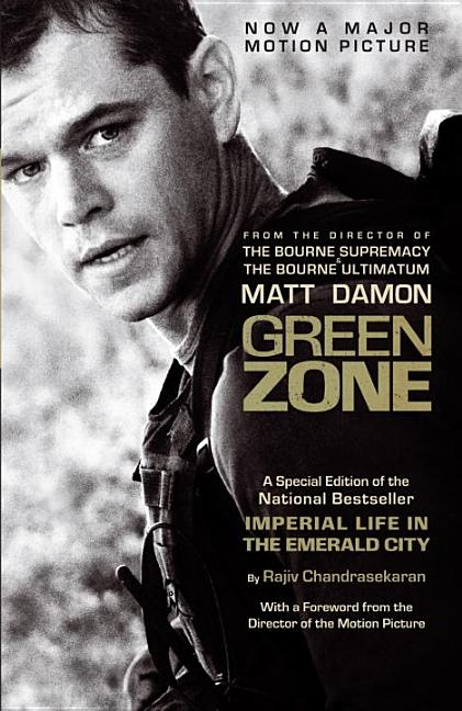 Green Zone (Imperial Life/Emerald City Movie Tie-In Edition). Rajiv Chandrasekaran