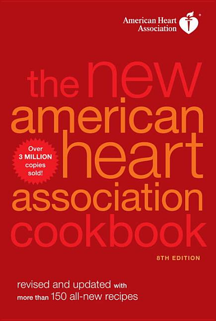 The New American Heart Association Cookbook, 8th Edition: Revised and Updated with More Than 150...