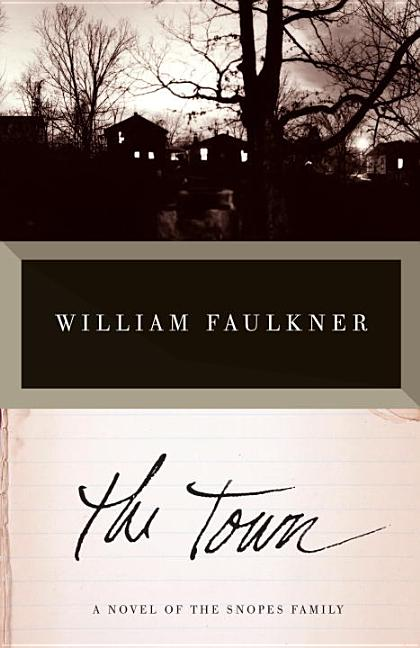 The Town. William Faulkner