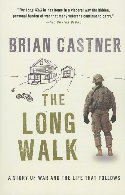 The Long Walk: A Story of War and the Life That Follows. Brian Castner
