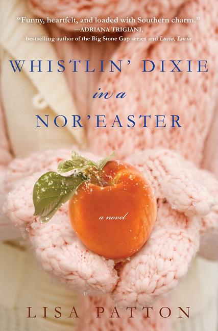 Whistlin' Dixie in a Nor'easter: A Novel (Dixie Series) [SIGNED]. Lisa Patton