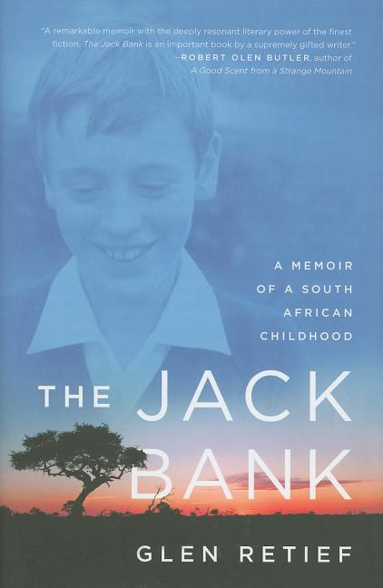 The Jack Bank: A Memoir of a South African Childhood. Glen Retief
