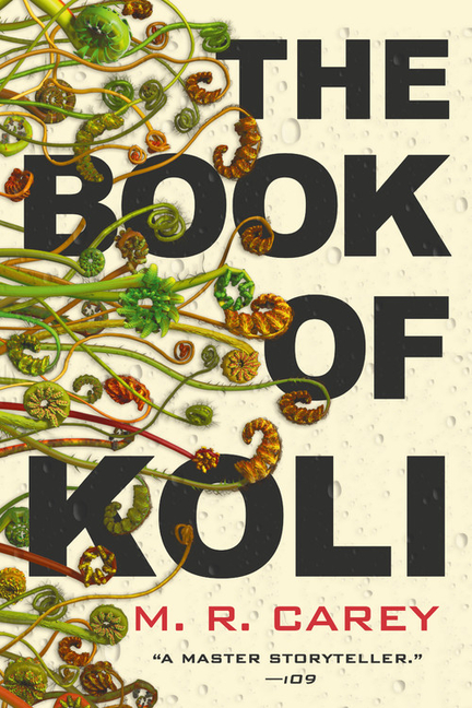 The Book of Koli (The Rampart Trilogy (1)). M. R. Carey