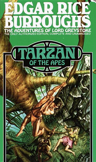 Tarzan of the Apes: A Tarzan Novel. Edgar Rice Burroughs