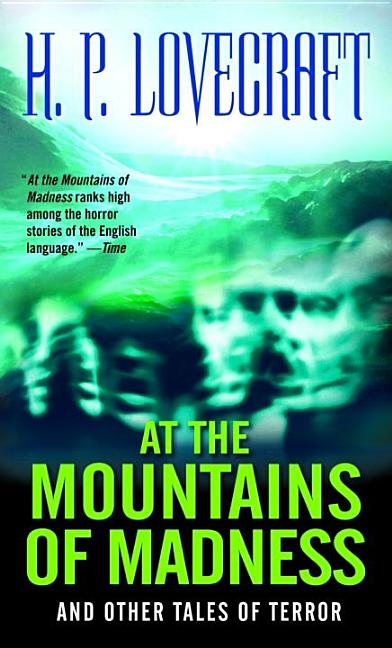 At the Mountains of Madness: And Other Tales of Terror. H. P. Lovecraft